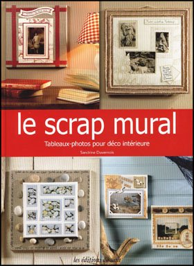livre le scrap mural tableaux photos pour d co int rieure. Black Bedroom Furniture Sets. Home Design Ideas