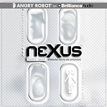 Nexus: Nexus, Book 1 Audiobook by Ramez Naam Narrated by Luke Daniels
