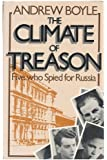 The Climate of Treason:Five Who Spied For Russia