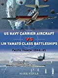 US Navy Carrier Aircraft vs IJN Yamato Class Battleships: 1944-45 (Duel)