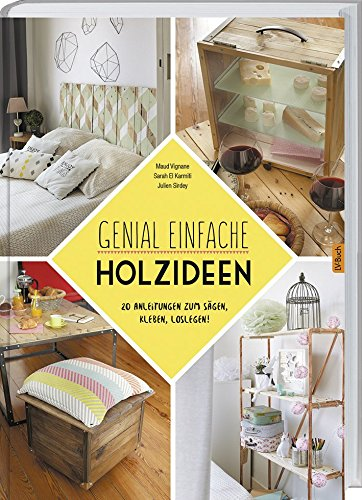 Genial-einfache-Holz-Ideen-20-Anleitungen-zum-Sgen-Kleben-Loslegen
