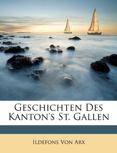 Geschichten Des Kanton's St. Gallen