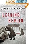Leaving Berlin: A Novel