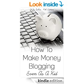 How To Make Money Blogging Even As A Kid