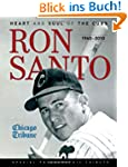 Ron Santo: Heart and Soul of the Cubs...