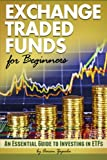 img - for Exchange Traded Funds for Beginners: An Essential Guide to Investing in ETFs book / textbook / text book