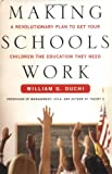 img - for Making Schools Work: A Revolutionary Plan to Get Your Children the Education They Need book / textbook / text book