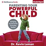 img - for Parenting Your Powerful Child: Bringing an End to the Everyday Battles book / textbook / text book