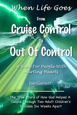 -when-life-goes-from-cruise-control-to-out-of-control-the-true-story-of-how-god-helped-a-couple-thro