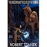 The Kingdoms and the Elves of the Reaches (Signature Illustrated Edition, Keeper Martin's Tales Book 1) ~ Robert Stanek