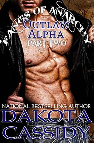 Dakota Cassidy - Fangs of Anarchy 2--Outlaw Alpha: Undone (Part 2): A Vampire Werewolf Shifter Romance (English Edition)