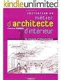 Initiation au m�tier d'architecte d'int�rieur : Le croquis d'observation