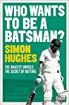Who Wants to be a Batsman? (English E...