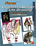 Force: Character Design from Life Drawing (Force Drawing Series)