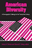 img - for American Diversity: A Demographic Challenge for the Twenty-First Century book / textbook / text book