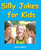 Cool Books for Kids: Silly Jokes for Kids - The Most Hilarious Kid-Tested (and Kid-Approved) Jokes, Riddles, and Knock Knock Jokes for Children (Childrens Read to Me Books)