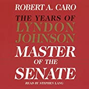 Master of the Senate: The Years of Lyndon Johnson, Volume 1 | [Robert A. Caro]