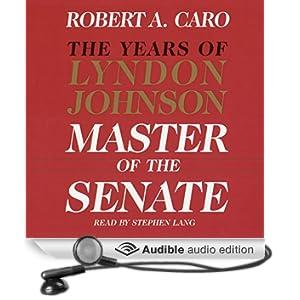 Master of the Senate: The Years of Lyndon Johnson, Volume 1