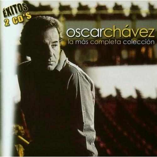 Oscar Chávez / La Más Completa Colección