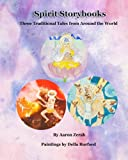 img - for Spirit Storybooks: Three Traditional Tales from Around the World book / textbook / text book