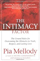The Intimacy Factor: The Ground Rules for Overcoming the Obstacles to Truth, Respect, and Lasting Love