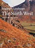 img - for The North West: English Heritage Volume 8 (England's Landscape, Book 8) by Angus Winchester (2006-08-07) book / textbook / text book