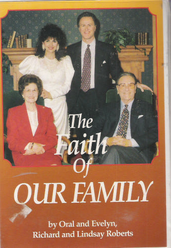 The Faith of Our Family: Oral Roberts, Evelyn Roberts