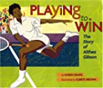 Playing to Win: The Story of Althea G...