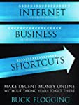 Internet Business Shortcuts: Make Dec...