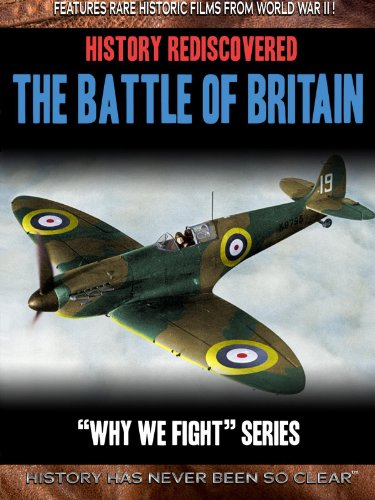 History Rediscovered: The Battle of Britain