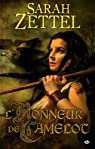 Les Chemins de Camelot, Tome 2 : L'honneur de Camelot par Zettel