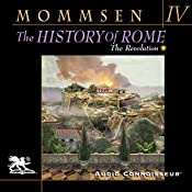 The History of Rome, Book 4: The Revolution | Theodor Mommsen