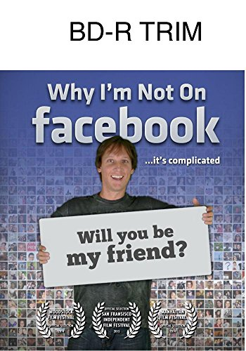 Why I'm Not on Facebook [Blu-ray]