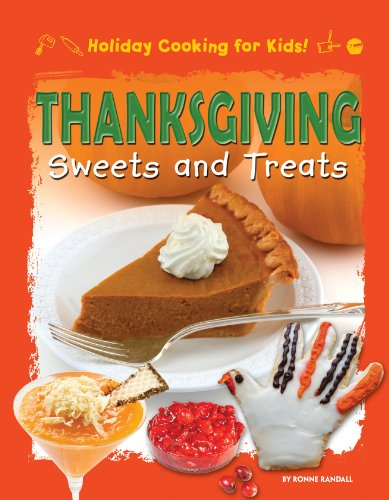 Thanksgiving Sweets and Treats (Holiday Cooking for Kids!)