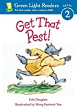 img - for By Erin Douglas Get That Pest! (Green Light Readers Level 2) (1-Simul) [Paperback] book / textbook / text book