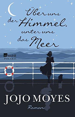 Über uns der Himmel, unter uns das Meer das Buch von Jojo Moyes - Preise vergleichen & online bestellen