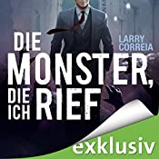Die Monster, die ich rief (Monster Hunter 1) | Larry Correia