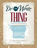Do The Write Thing: A User-Friendly Guidebook