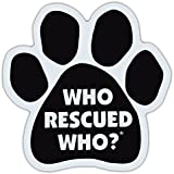 Dog Paw Shaped Car Magnet - Who Rescued Who? - Bumper Sticker Decal