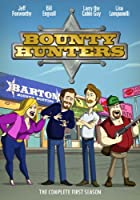 Bounty Hunters: Complete First Season
