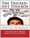 The Tricked-out Toolbox: Promotion and Marketing Tools Every Writer Needs