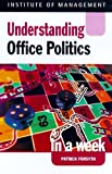 Understanding Office Politics in a Week (Successful Business in a Week) (0340757736) by Forsyth, Patrick