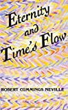 Eternity and Times Flow (S U N Y Series in Philosophy) (Suny Series in Religion)