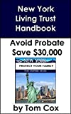 New York Living Trust Handbook: How to Create a Living Trust in New York and Save $30k in Probate Fees