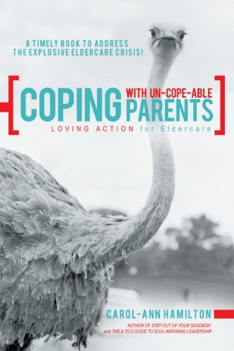 Coping with Un-cope-able Parents: Loving Action for Eldercare PDF