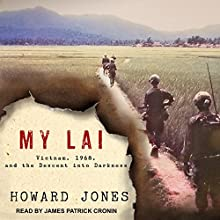My Lai: Vietnam, 1968, and the Descent into Darkness Audiobook by Howard Jones Narrated by James Patrick Cronin