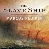 The Slave Ship: A Human History | [Marcus Rediker]