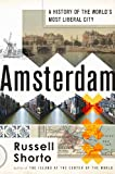 Amsterdam: A History of the Worlds Most Liberal City