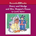 Henry and Mudge and Mrs. Hopper's House (       UNABRIDGED) by Cynthia Rylant Narrated by George Guidall