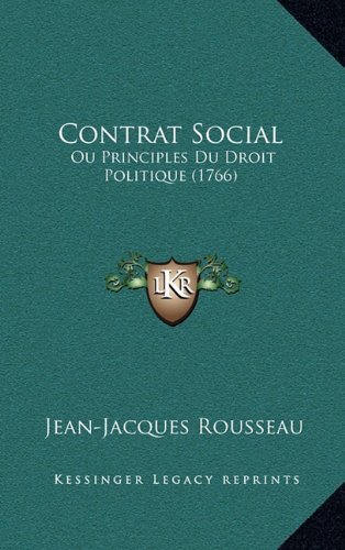 Contrat Social: Ou Principles Du Droit Politique (1766)